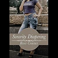 Sorority Diapering: ABDL Domestic Discipline (English Edition)