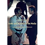 Arabs and Muslims in the Media: Race and Representation after 9/11 (Critical Cultural Communication, 34)