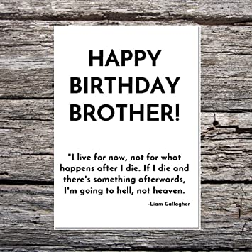 Funny Af Cards Funny Birthday Brother Liam Gallagher Manchester