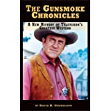 The Gunsmoke Chronicles: A New History of Television's Greatest Western (hardback)