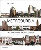 Metroburbia: The Anatomy of Greater London