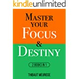 Master Your Focus & Destiny : 2 Books in 1 (Mastery Bundle)