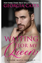 Waiting for my Queen: A Dark Mafia Romance Kindle Edition