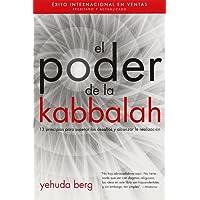 El poder de la Kabbalah / The Power of Kabbalah: 13 Principios Para Superar Los Desafios Y Alcanzar La Realizacion