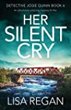 Her Silent Cry: An absolutely gripping mystery thriller