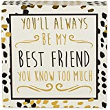Mary Square Always Be My Best Friend 5 x 5 Inch Wood Table Top and Wall Art Plaque Sign