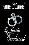 My Neighbor Enslaved (BDSM Erotica)