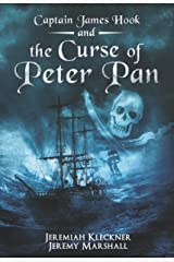 Captain James Hook and the Curse of Peter Pan Kindle Edition