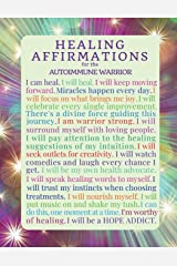 Healing Affirmations for the Autoimmune Warrior: Blank Journal Notebook for those with Immune Disorders, Lupus, Hashimoto's (Inspirational Chronic Illness Journals) (Volume 2) Paperback