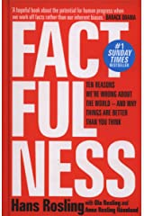 Factfulness: Ten Reasons We're Wrong About The World - And Why Things Are Better Than You Think Hardcover