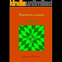 Géométrie créative (French Edition)