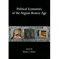 Political Economies of the Aegean Bronze Age: Papers from the Langford Conference, Florida State University, Tallahassee 22-24 February 2007