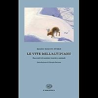 Le vite dell'Altipiano: Racconti di uomini, boschi e animali (Einaudi tascabili. Biblioteca Vol. 39)