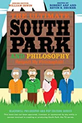 The Ultimate South Park and Philosophy: Respect My Philosophah! Paperback