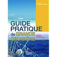 Guide pratique de grande croisière : Transat, transmed, tour du monde
