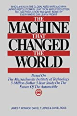 The Machine That Changed the World: The Story of Lean Production-- Toyota's Secret Weapon in the Global Car Wars That Is Now Revolutionizing World Industry Kindle Edition