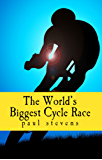 The World's Biggest Cycle Race (Steve's Here's How 2!)