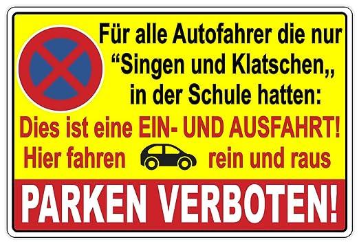 Cartel prohibido aparcar Canta y aplausos, un y ausfahrt ...