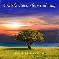 432 Hz Deep Sleep Calming