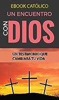 EBOOK CATÓLICO Un ENCUENTRO Con DIOS: