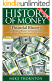 """History: History of Money: Financial History: From Barter to """"Bitcoin"""" - An Overview of Our: Economic History, Monetary System, & Currency Crisis (Digital ... Currency Crisis Book 1) (English Edition)"""