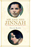 Mr and Mrs Jinnah: The Marriage that Shook India