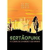 Sertãopunk: Histórias de um Nordeste do Amanhã