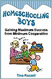 Homeschooling Boys - Gaining Maximum Success from Minimum Cooperation