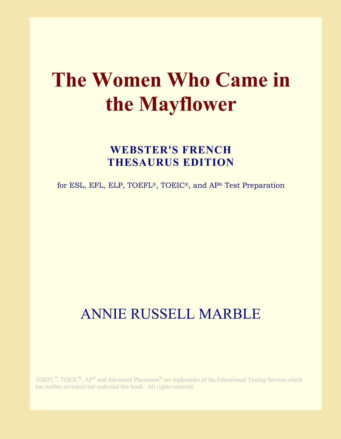 The Women Who Came in the Mayflower (Webster's French Thesaurus Edition):  Icon Group International: 9780497956110: Amazon.com: Books