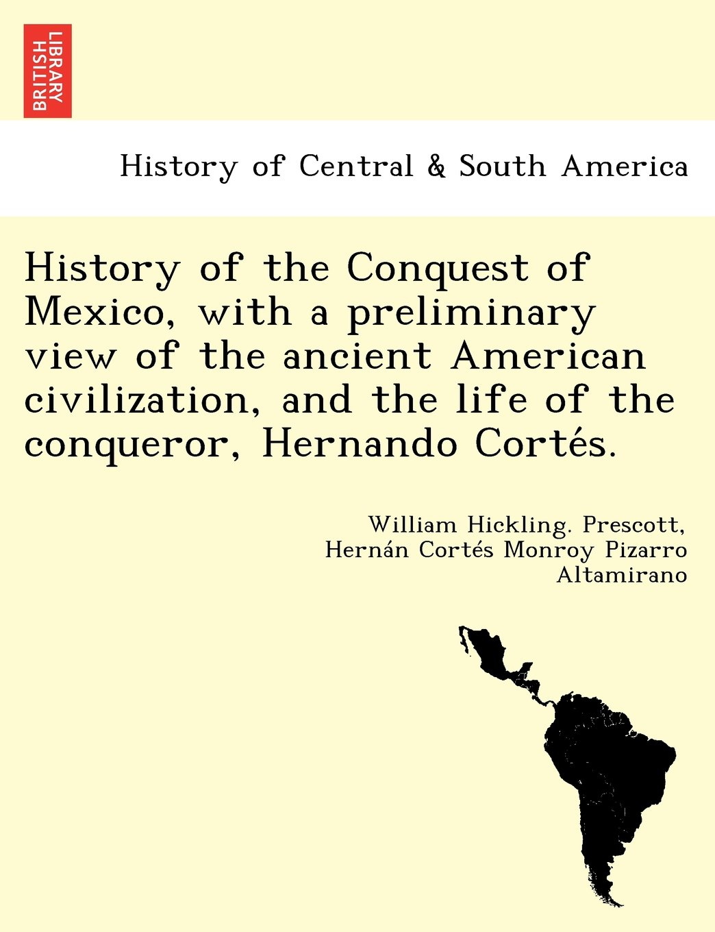 Download History of the Conquest of Mexico, with a preliminary view of the ancient American civilization, and the life of the conqueror, Hernando Cortés. pdf epub