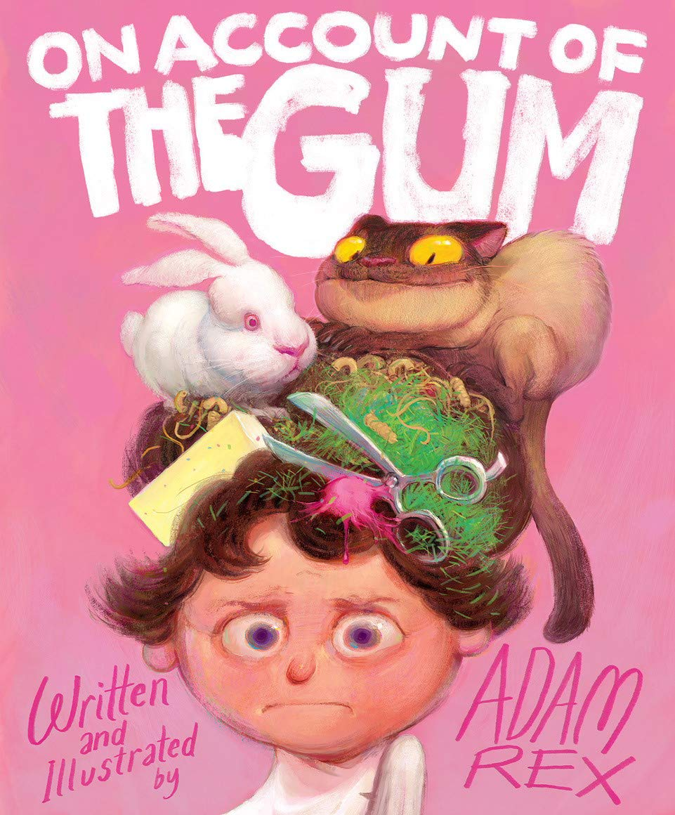 On Account of the Gum: Rex, Adam: 9781452181547: Amazon.com: Books