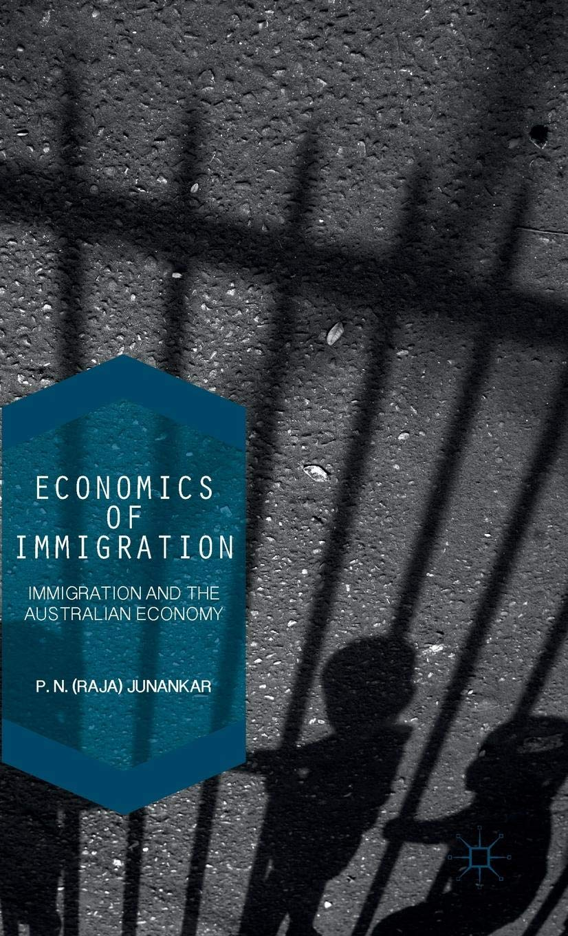 Economics of Immigration: Immigration and the Australian Economy