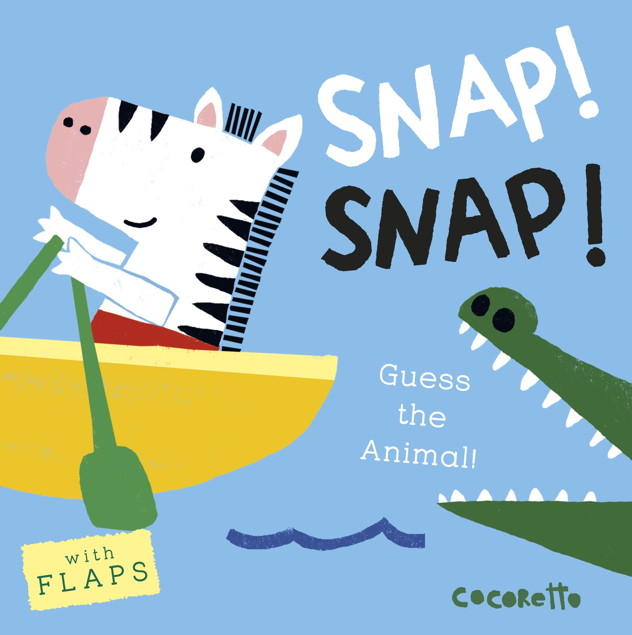 Snap! Snap!: Guess the Animal! (What's That Noise?): Child's