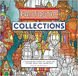 Fantastic Collections A Coloring Book Of Amazing Things Real And Imagined Cities Amazoncouk Steve McDonald 9781452153247 Books