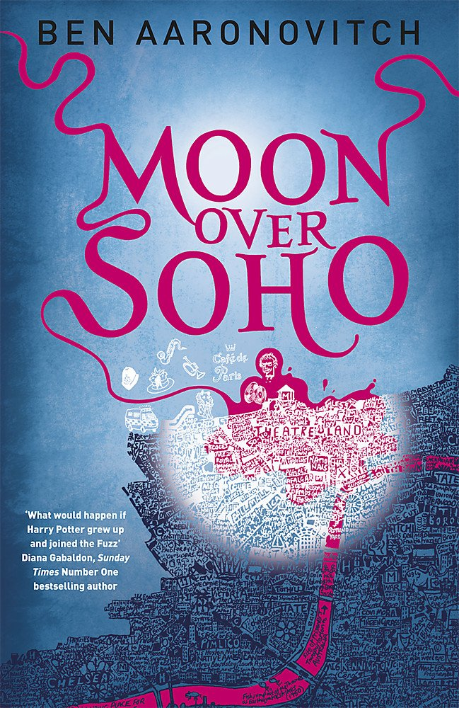 Moon Over Soho: The Second Rivers of London novel (A Rivers of London novel, Band 2)