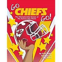 Go Chiefs Go!: The Championship Season of the Kansas City Chiefs