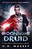 Moonlight Druid: A New Adult Urban Fantasy Novel (The Colin McCool Paranormal Suspense Series)