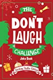 The Don't Laugh Challenge - Stocking Stuffer Edition: The LOL Joke Book Contest for Boys and Girls Ages 6, 7, 8, 9, 10…