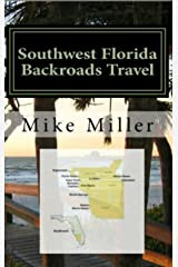 Southwest Florida Backroads Travel: Day Trips Off The Beaten Path: Towns, Beaches, Historic Sites, Wineries, Attractions (FLORIDA BACKROADS TRAVEL GUIDES Book 7) Kindle Edition