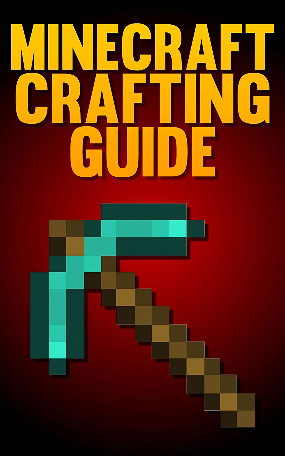 Minecraft Crafting Guide: The Ultimate Crafting Guide (English ...