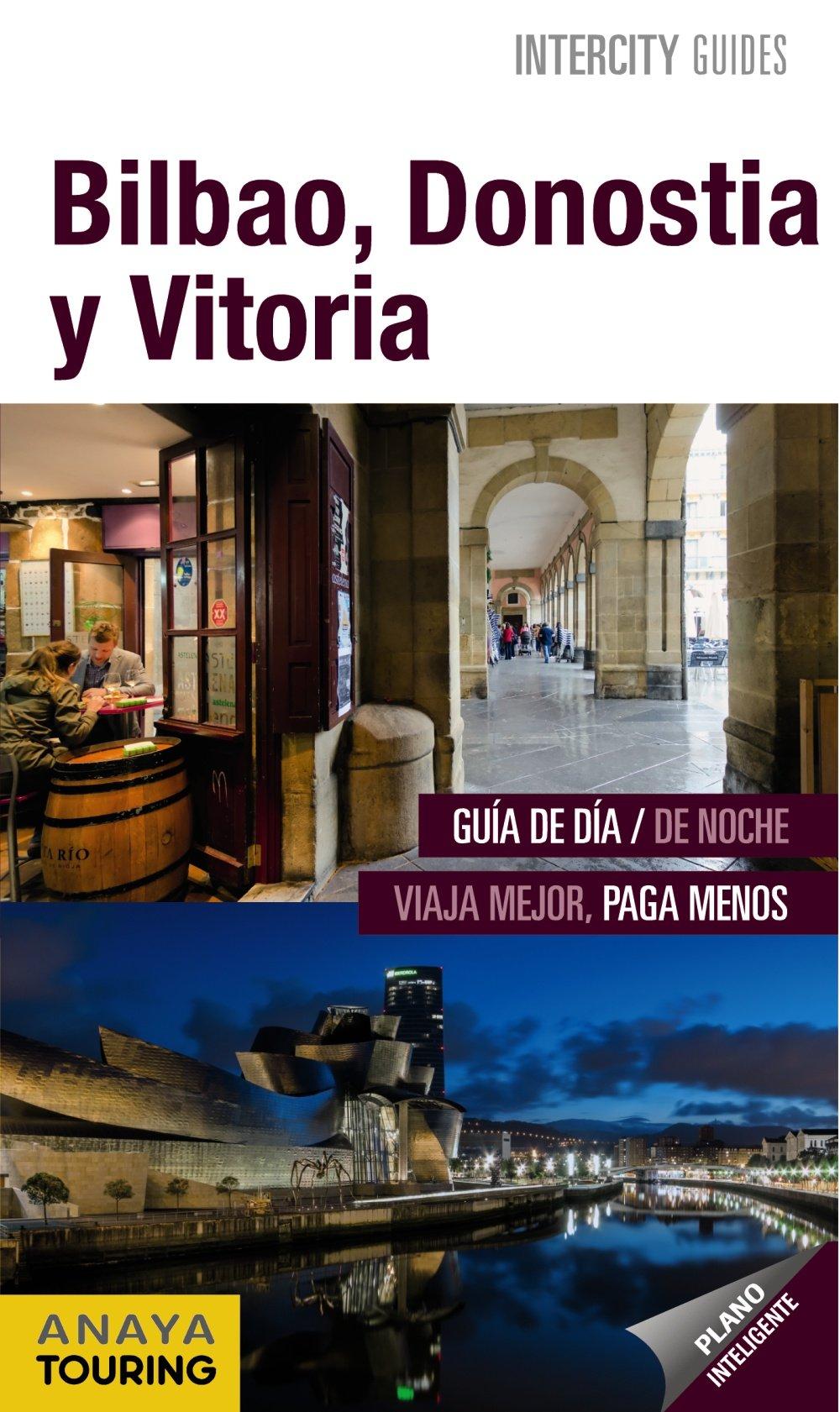 Bilbao, Donostia, Vitoria (INTERCITY GUIDES - España): Amazon.es: Anaya Touring, Gómez Gómez, José Ignacio: Libros