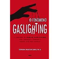 O Fenômeno Gaslighting: Saiba como funciona a estratégia de pessoas manipuladoras para distorcer a verdade e manter você…