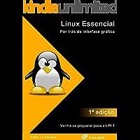 Linux Essencial: Por trás da interface gráfica