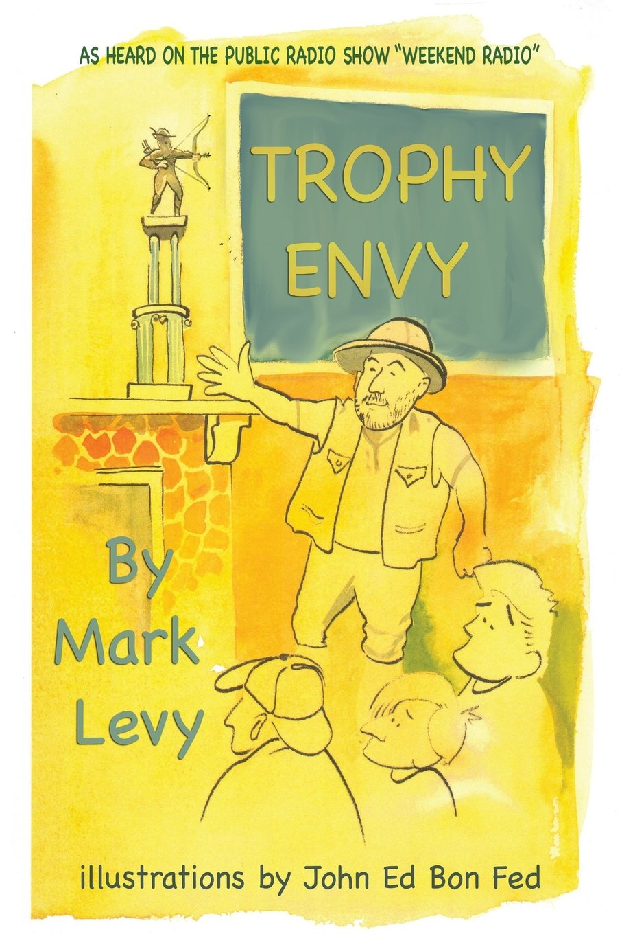 "Trophy Envy (As Heard on the Public Radio Show ""Weekend Radio"") ebook"