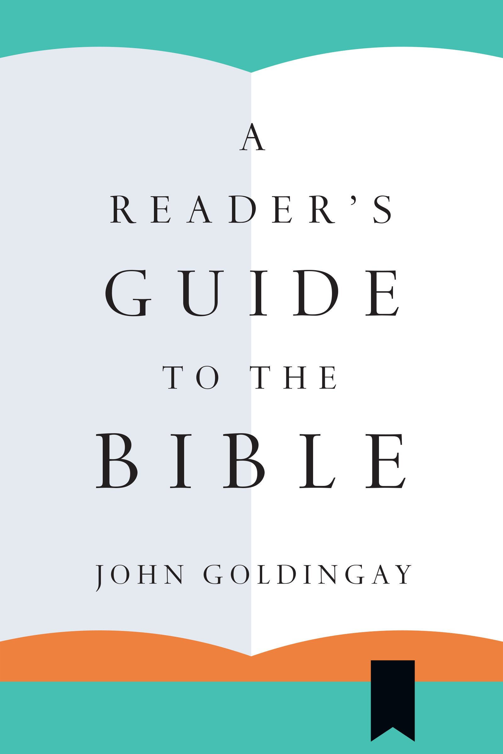 A readers guide to the bible john goldingay 9780830851744 amazon a readers guide to the bible john goldingay 9780830851744 amazon books fandeluxe Gallery