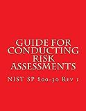 NIST SP 800-30 Rev 1 Guide for Conducting Risk Assessments: September 2012