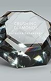 Crushing Diamonds