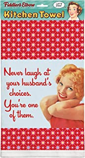 "product image for Never Laugh at your Husband's Choices you're one of them | Funny Novelty Dish Towel | 22"" x 32"" Large Sized Cotton Kitchen Towel 