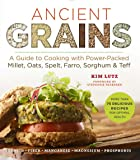 Ancient Grains: The Complete Guide to Cooking with Millet, Oats, Spelt, Farro, Sorghum & Teff (Superfoods for Life Series) (Superfood Series)