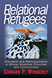 Relational Refugees: Alienation and Re-Incorporation in African American Churches and Communities